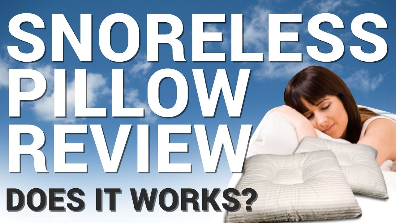 snoreless pillow review does this pillow really stops snoring