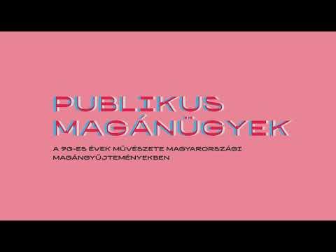 Publikus magánügyek A 90-es évek művészete magyarországi magángyűjteményekben