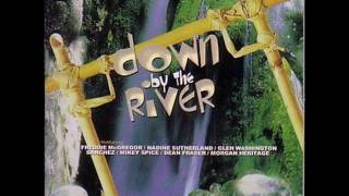 Down By The River (1 -  SEE IT IN YOU - FREDDIE McGREGOR)