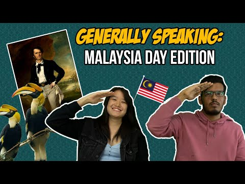 Generally Speaking: Malaysia Day Edition