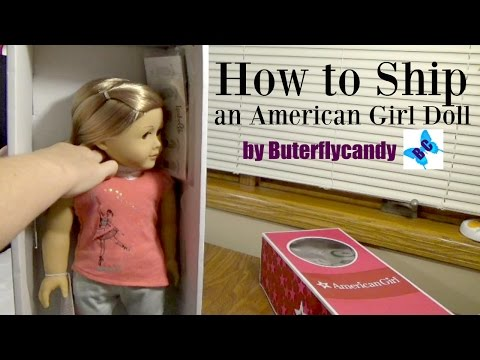 How To Properly Ship An American Girl Doll | Shipping Safely | Buterflycandy