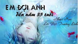 [Cover lời Việt] Em đợi anh đến năm 35 tuổi