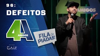 FILA DE PIADAS - DEFEITOS - #96