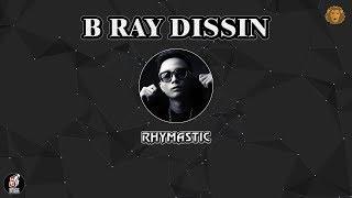 [2016] B Ray Dissin - Rhymastic
