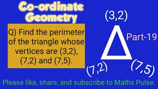 Find the perimeter oḟ the triangle whose vertices are (3,2), (7,2) and (7,5).|L115