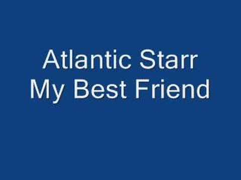 Atlantic Starr My Best Friend - YouTube