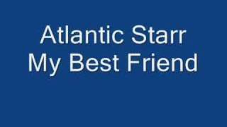 Atlantic Starr My Best Friend