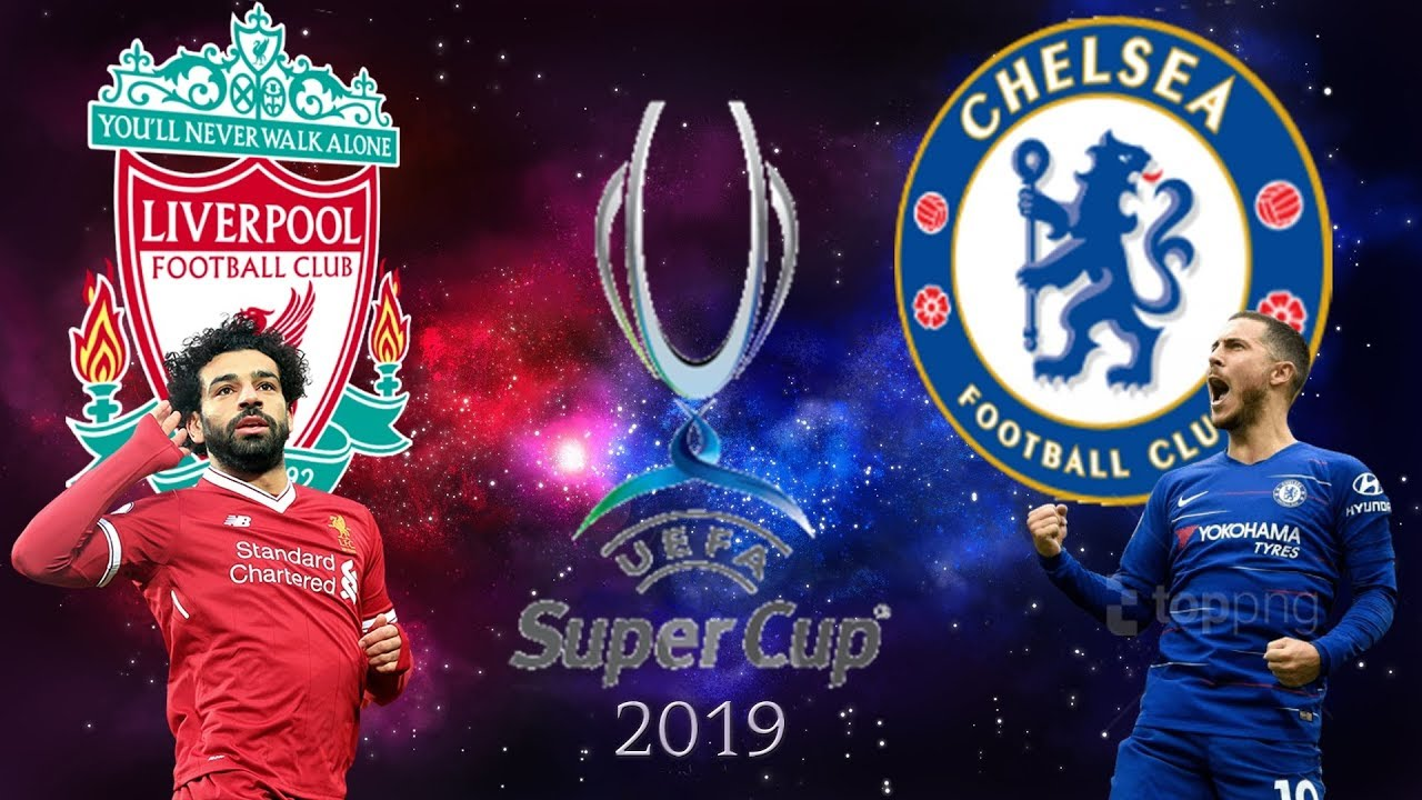 Liverpool Vs Chelsea Uefa Super Cup Prediction Match 14 08 2019 01 Youtube
