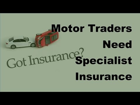 Motor Traders Need Specialist Insurance - 2017 Car Insurance Tips
