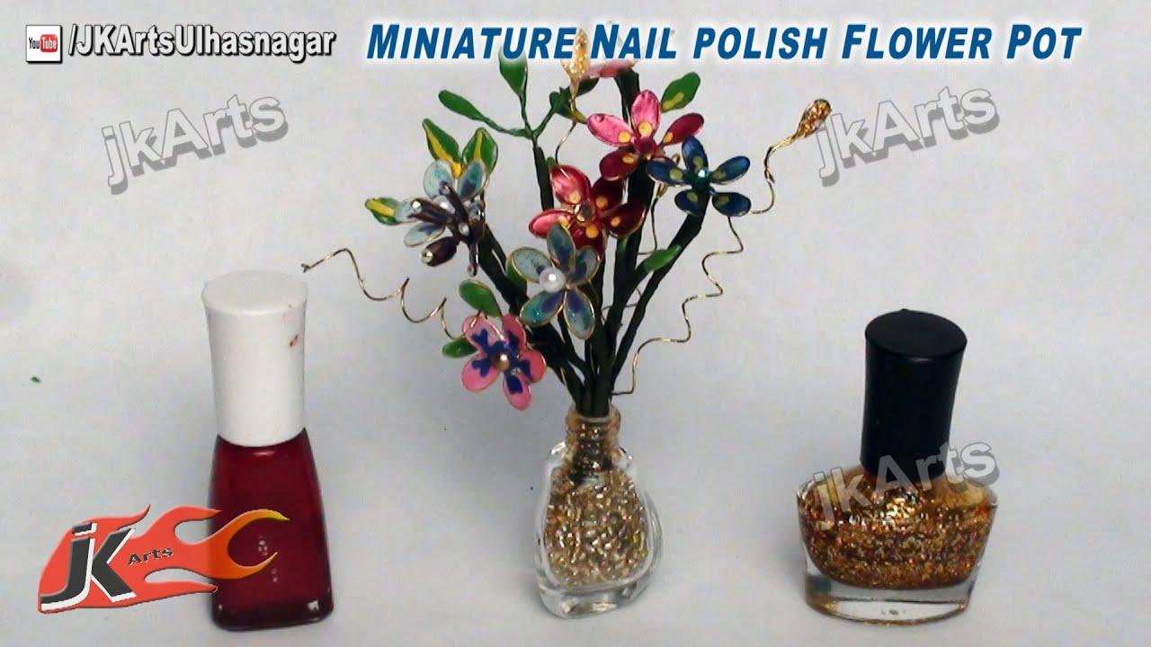 Diy Miniature Nail Polish Flower Pot  How To Make  Jk Arts 443  Youtube