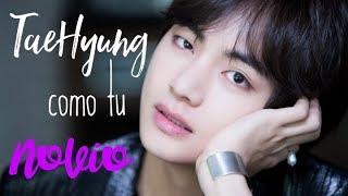 Si TaeHyung fuera tu novio... ✿