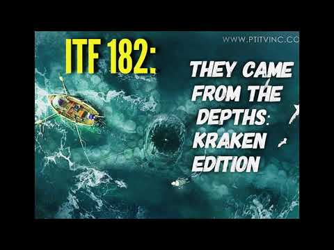 ITF 182: They Came From The Depths: Kraken Edition