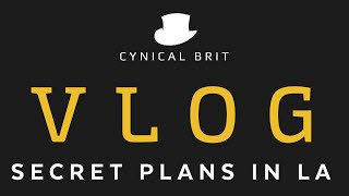 VLOG - Secret Plans in LA