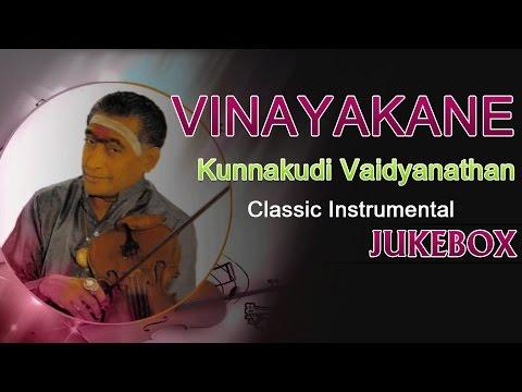Vinayakane - Kunnakudi Vaidyanathan Classics