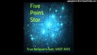 True Believers - Five Point Star feat. Vast Aire (Cannibal Ox)