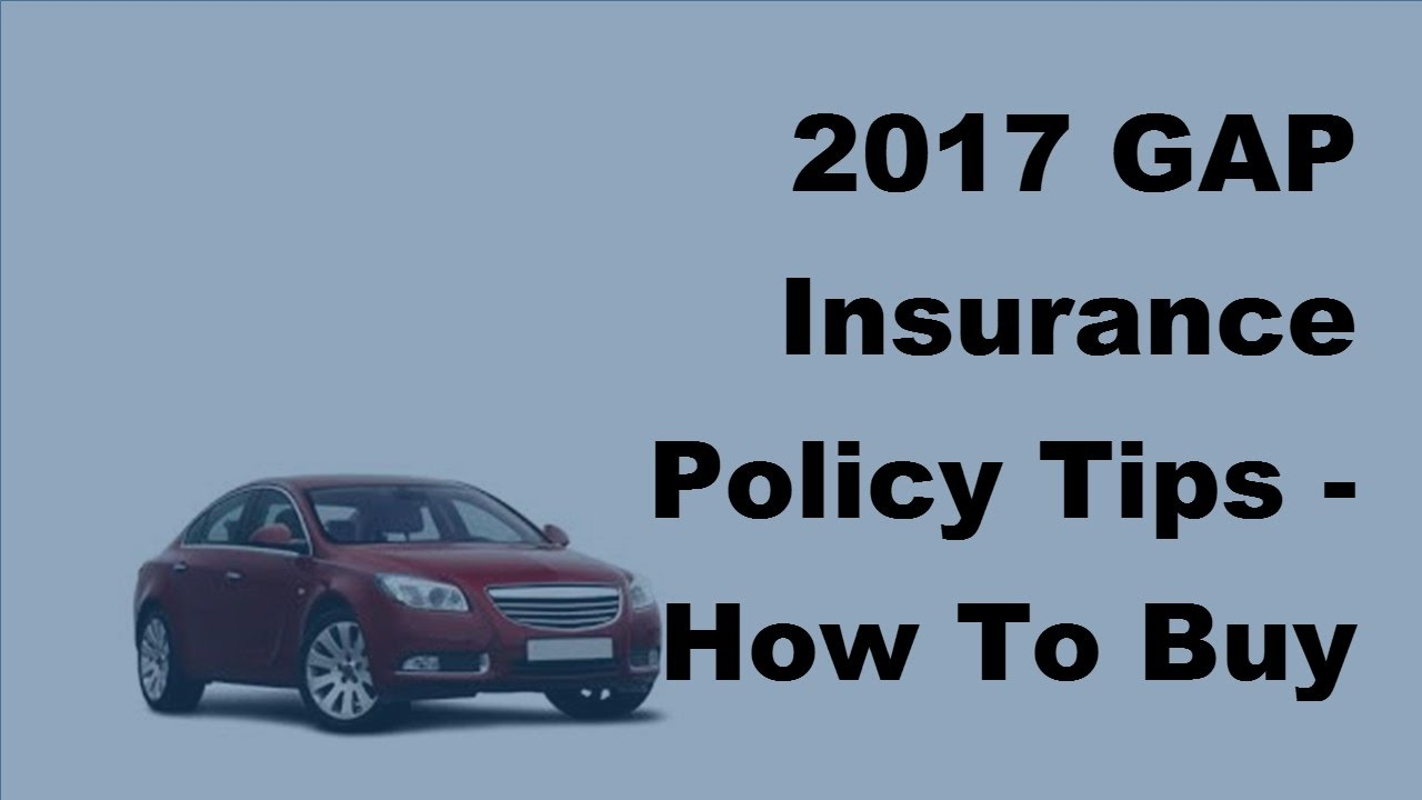 2017 gap insurance policy tips how to buy gap insurance youtube. Black Bedroom Furniture Sets. Home Design Ideas