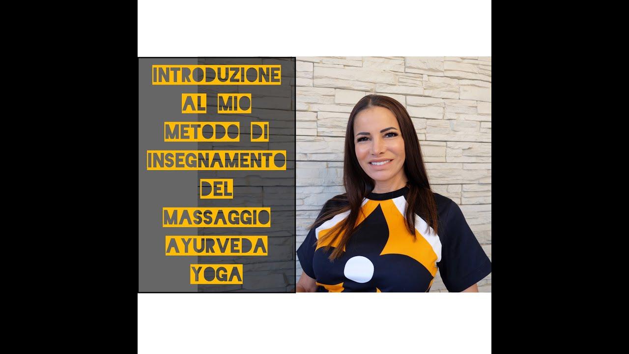 Introduzione al mio metodo di Insegnamento del Massaggio Ayurveda Yoga