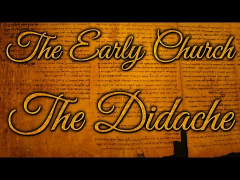 The Early Church: The Didache