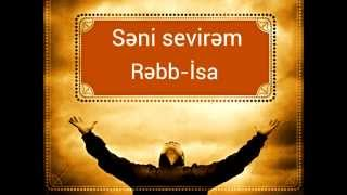 Vahid Tagiyev.Sevirem seni İsa.New ilahi