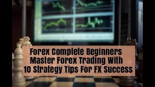 How to Master Forex Trading 10 Strategy tips From Chess for FX Success