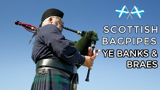 ♫ Scottish Bagpipes - Ye Banks & Braes ♫