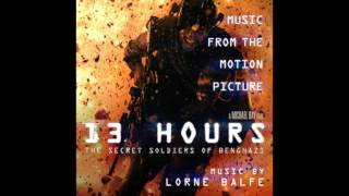 13 Hours: The Secret Soldiers of Benghazi - The Last Resort by Lorne Balfe PREVIEW