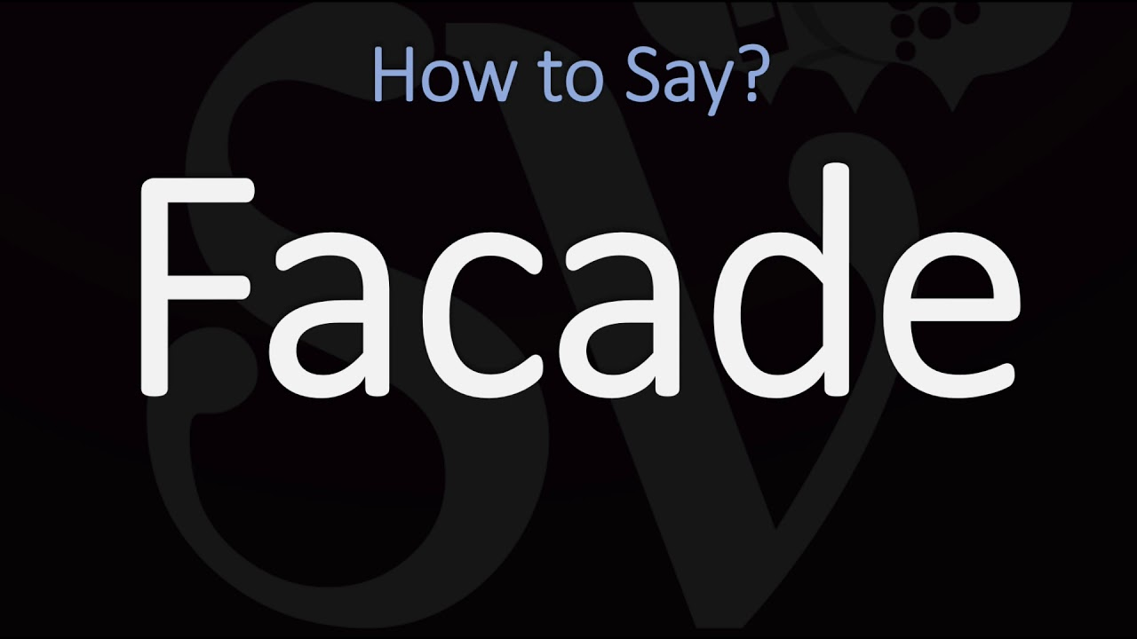How to Pronounce Facade? (CORRECTLY) Meaning & Pronunciation