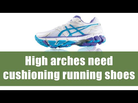 Why runners with high arches need cushioning running shoes