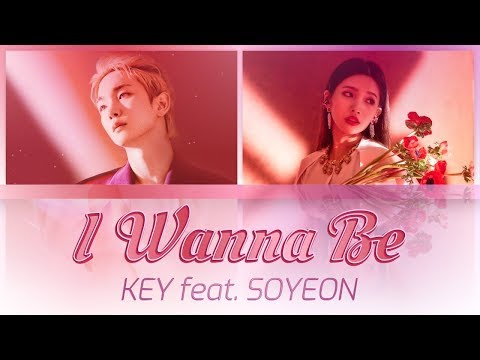 KEY (키) - 'I Wanna Be' (Feat. SOYEON 소연 of (여자)아이들)' [Color Coded Han-Rom-Eng Lyrics] Mp3