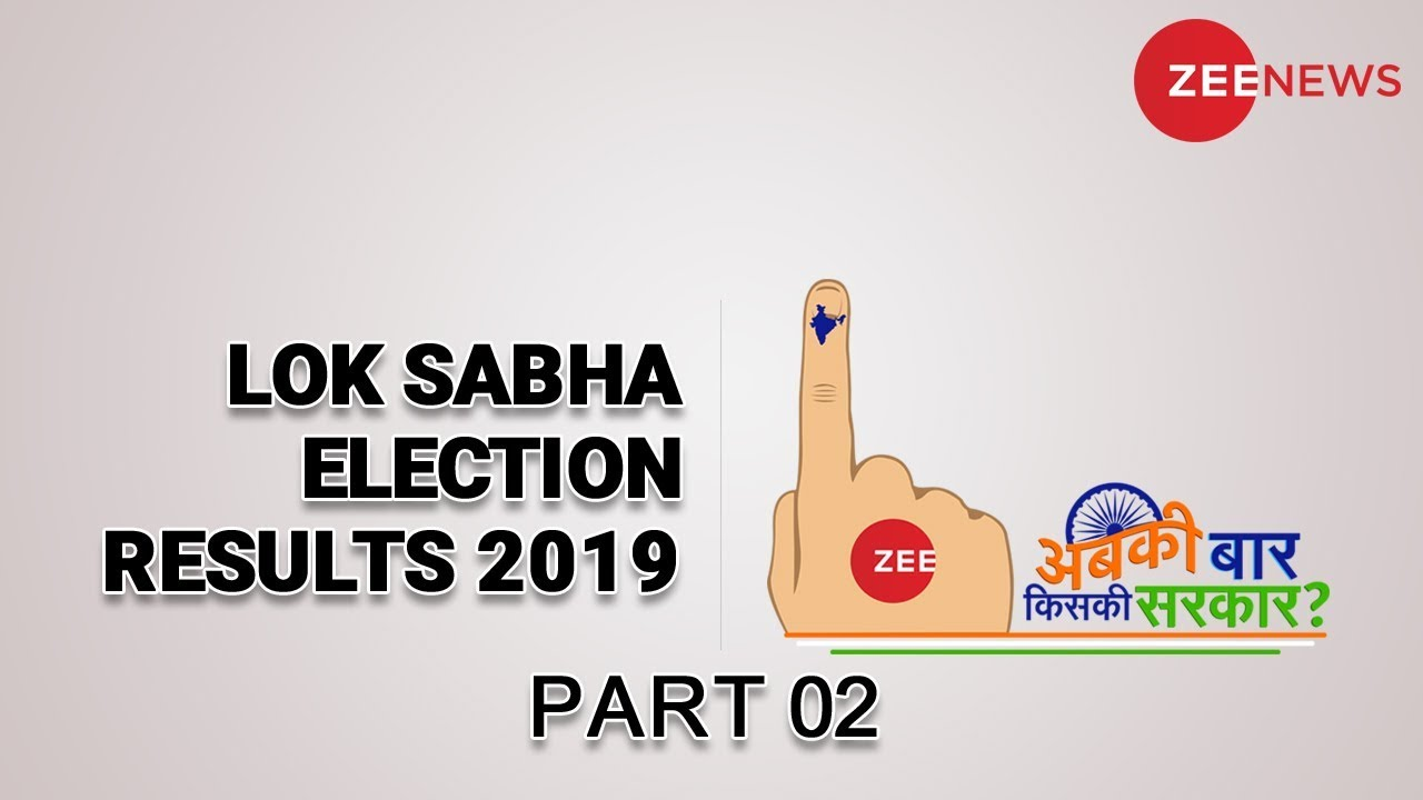 Zee News  Lok Sabha Election Results 2019   Counting Day LIVE Part 02