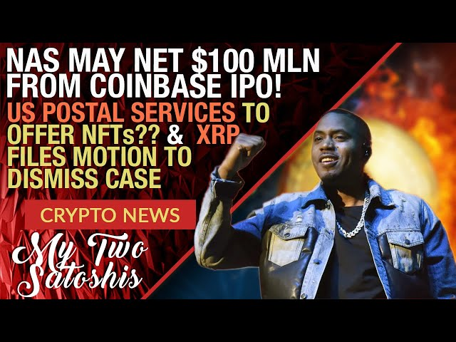 Rapper Nas To Make $100 Mln From Coinbase IPO, USPS Launching an NFT? Ripple Wants to Dismiss SEC