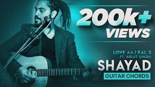 Shayad - Love Aaj Kal   Arijit Singh   Chords & Intro   Easy Guitar Lesson/Tutorial