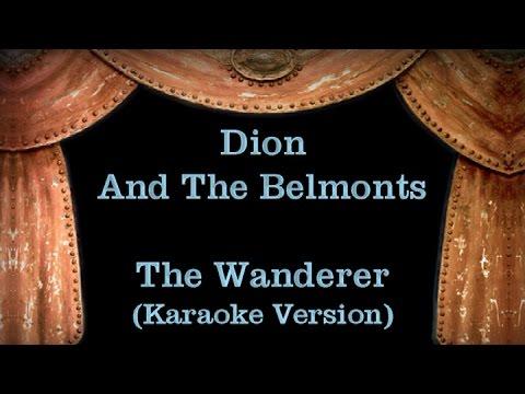 Dion And The Belmonts The Wanderer Lyrics Karaoke Version