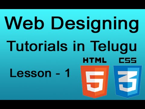 Web Designing Tutorials In Telugu Html 5 And Css 3 Lesson 1 Youtube