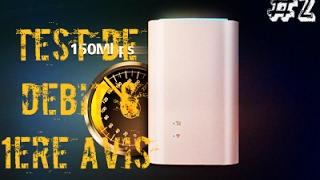 Test de debit et 2ème partie de ce Huwei LTECubeE51804G