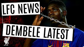 Ousmane Dembele To Liverpool Transfer Rumors,Nabil Fekir Update #LFC News Today