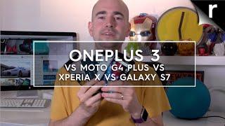 OnePlus 3 vs Moto G4 Plus vs Sony Xperia X vs Samsung Galaxy S7