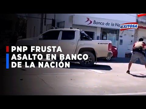 🔴🔵PNP frustró robo a banco de la nación en San Martín