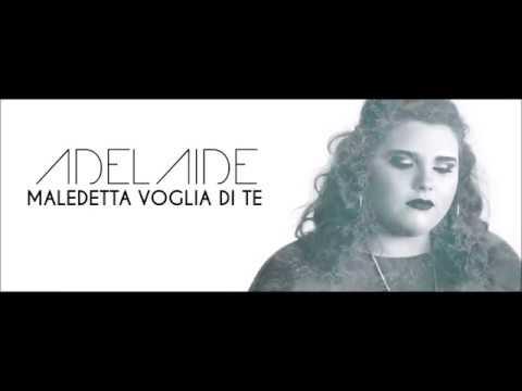 ADELAIDE- MALEDETTA VOGLIA DI TE ( COVER G..FINIZIO)