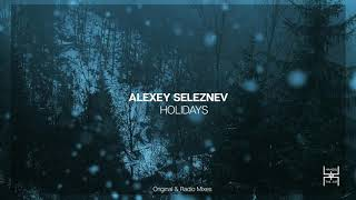 Alexey Seleznev - Holidays [Hands In The Air]