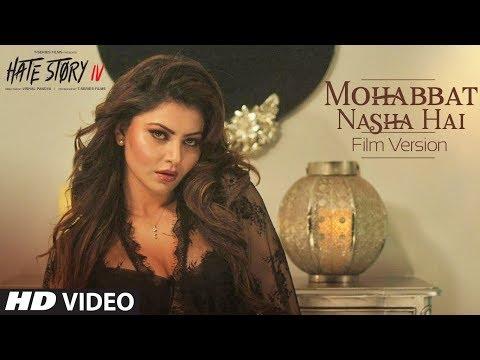Mohabbat Nasha Hai (FILM VERSION) Hate Story IV - Neha Kakkar, Tony Kakkar, Urvashi Rautela, Karan Wahi