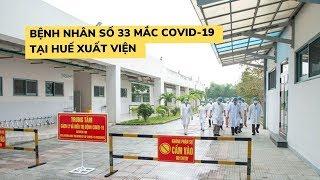 TIN VUI: Bệnh nhân thứ 33 nhiễm virus corona đã khỏi bệnh và xuất viện ở Huế