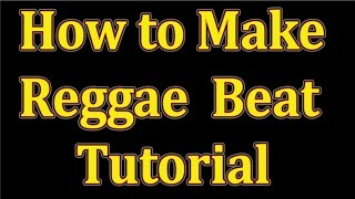 HOW TO MAKE REGGAE BEAT - TRACK ( 1 )