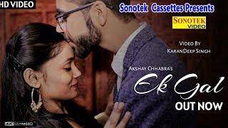 Latest Punjabi Song 2018 : Ek Gal    Akshay Chhabra, Ammy, Sumit Tushar, Bhawana, Harsh, Sakalp
