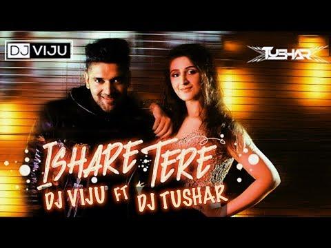 ISHARE TERE - GURU RANDHAWA - DJ VIJU Ft DJ TUSHAR (REMIX)