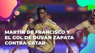 Martín de Francisco y el gol de Duván Zapata contra Catar