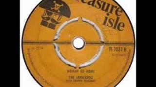 THE JAMAICANS - WOMAN GO HOME.wmv