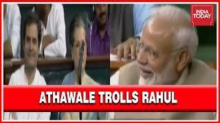 Ramdas Athawale Trolls Rahul Gandhi, House Bursts Into Laughter Including Rahul, Sonia And Modi