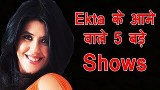 Ekta Kapoor's Upcoming 5 New Shows