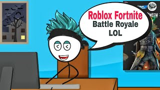 When a gamer plays Roblox Fortnite battle royale